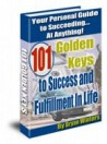 101 Golden Keys to Success And Flfillment in Life