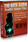 110 Bite Sized Traffic Super Tips - How To Quickly & Easily Get Floods of Traffic One Bite A Time