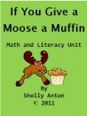 If You Give A Moose a Muffin Thematic Teaching Unit (Grades 1-2)