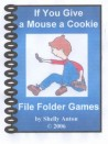 If You Give a Mouse a Cookie File Folder Games (Grades PK-3)