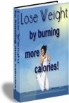 Lose Weight By Burning MORE Calories
