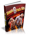 Simple Six Pack Abs Workout - Get The Hot Body You've Always Dreamed Of