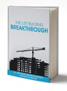 The List Building Breakthrough (30+ Free Traffic Resources Strategies for Rapid List Building)
