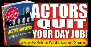 How To Be An Actor WITHOUT A Day Job- PLATINUM PACKAGE