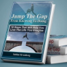 Audio Course: Jump The Gap From Knowing To Doing