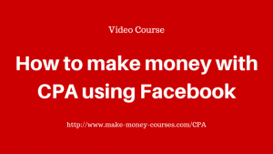 How to make money with CPA using Facebook
