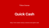 Quick Cash Tutorial