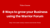 8 ways to grow your business using the warrior forum
