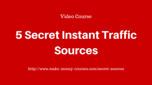 5 Secret Instant Traffic Sources